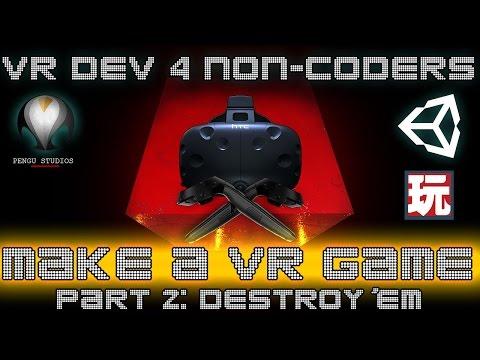 MAKE A VR GAME! - Part 2: Destroy 'em! - VR Dev 4 Non-Coders | a Unity Tutorial by Pengu Studios