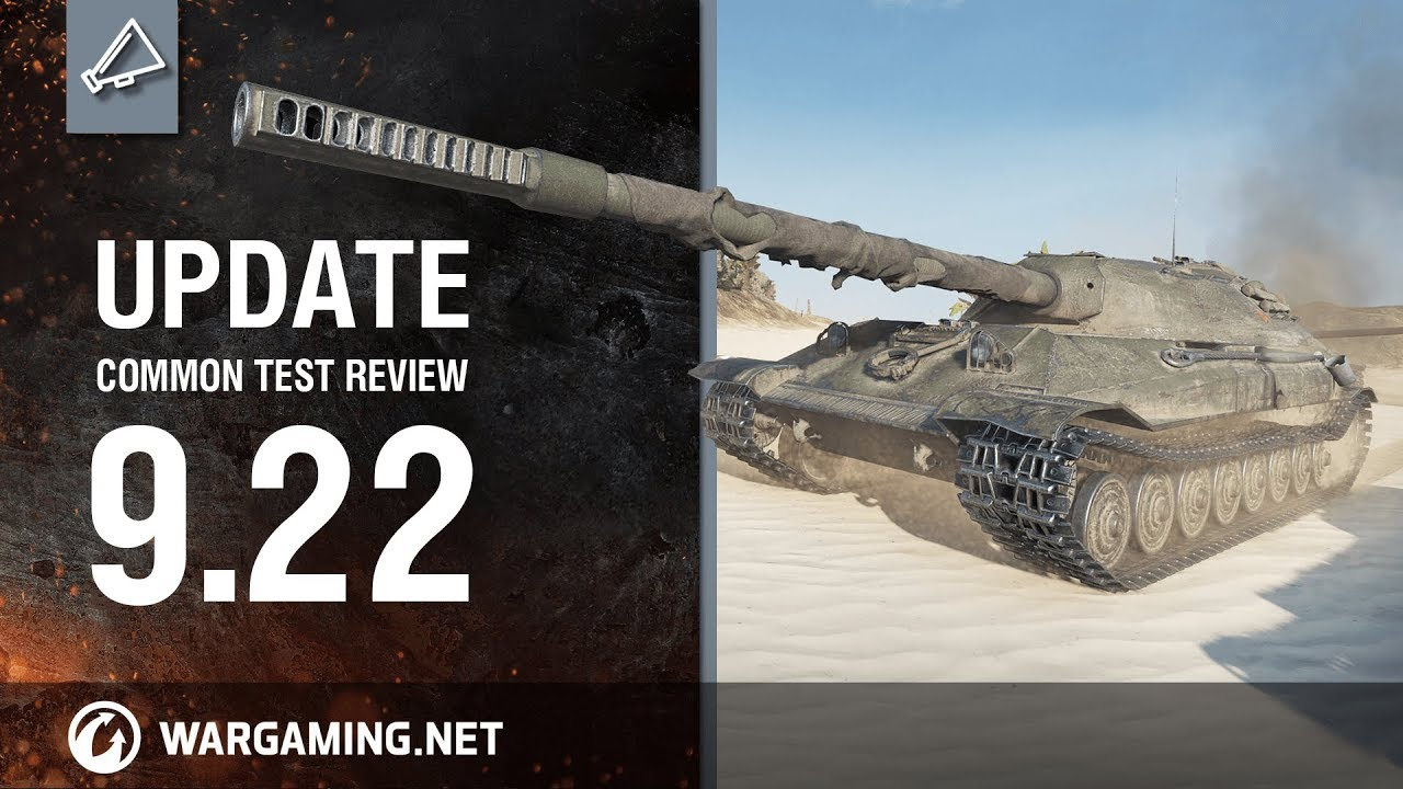 World of Tanks –  Update 9.22 Common Test Review