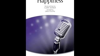 Happiness (SATB Choir) - Arranged by Greg Gilpin