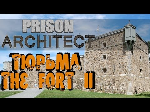 Prison Architect | Обзор снаружи и изнутри тюрьмы The Fort II