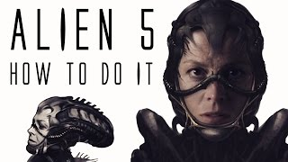 Alien 5 - How to do it!