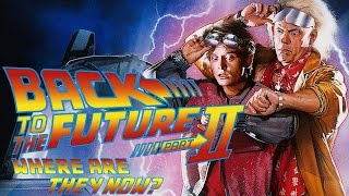 Back to the Future Part 2: Where Are They Now?