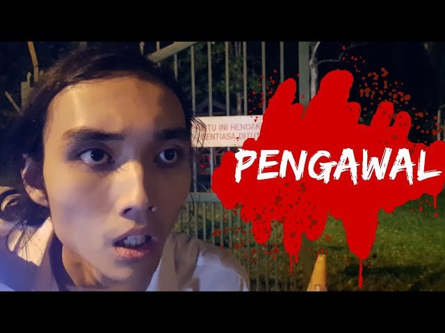 PENGAWAL (Horror short film)
