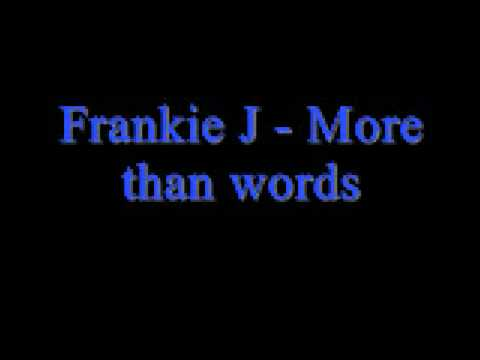 Frankie J - More than words *Lyrics in description*