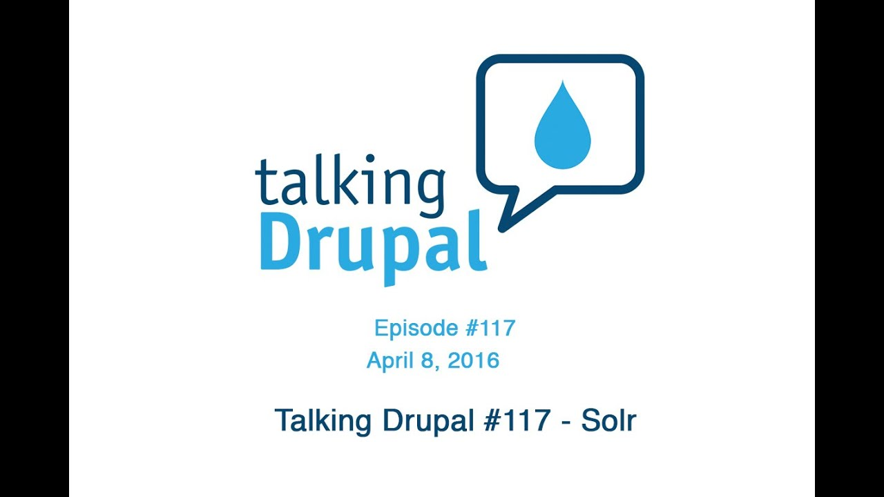 Talking Drupal #117 - Solr | Talking Drupal