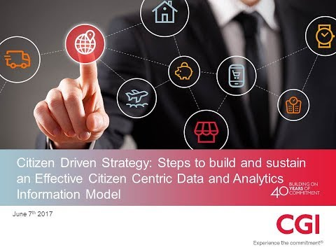 LD2017S5 (Pt 1): Citizen Driven Strategy - CGI
