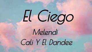 Download Lagu Melendi, Cali Y El Dandee - El Ciego #   ~  Frando Trugar para @Tu__Puedes Terbaru