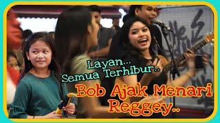 SENTUHAN Bob ajak menari raggey Ramai plak cewek2 yg suka menari lagu2 diubah jadi reggey MP3
