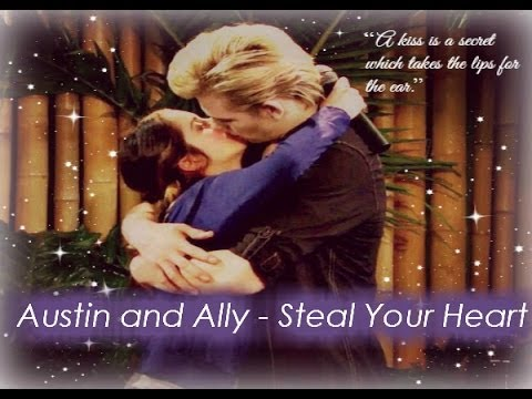 Austin and Ally - Steal Your Heart ♥