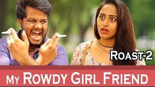 My Desi GirlFriend || Roast-2 || Comedy Videos || By Ravi Ganjam