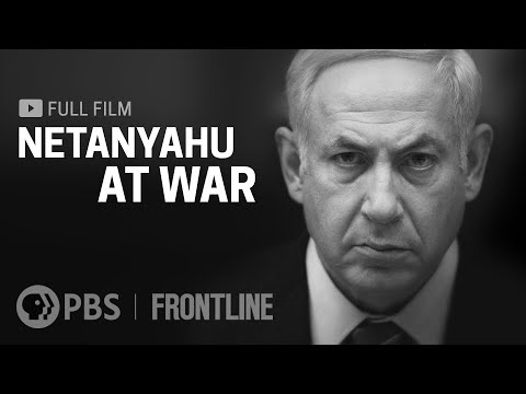 Netanyahu at War (full film) | FRONTLINE