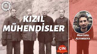 Kızıl Mühendisler || Mustafa Altınkaya || Çin Sohbetleri B1