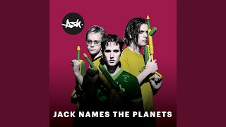 Play Jack Names the Planets (2019 - Remaster)