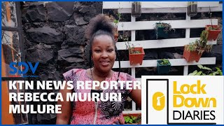 KTN NEWS reporter on what she has been up to during curfew | Lockdown Diaries | EP 7