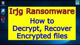 Irjg virus (ransomware). H๐w to decrypt .Irjg files. Irjg File Recovery Guide.