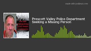 Prescott Valley Police Department Seeking a Missing Person
