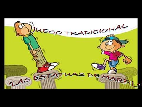 Juego Tradicional Las Estatuas De Marfil Youtube
