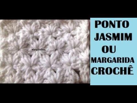 PONTO JASMIM OU MARGARIDA CROCHE FECHADO TUTORIAL Marly Thibes