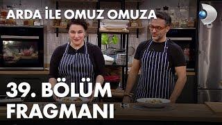 Arda ile Omuz Omuza 39. Bölüm Fragmanı - <b>Esra Dermancıoğlu</b> ...