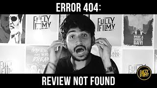 Error 404: Review Not Found | Fully Filmy