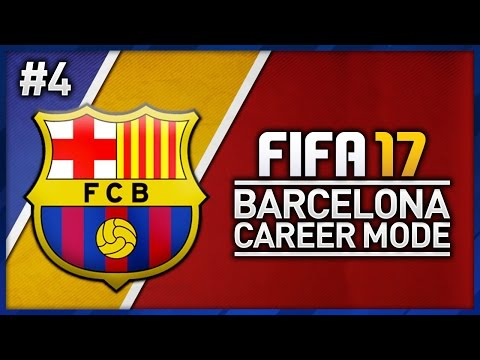 FIFA 17 BARCELONA CAREER MODE - EPISODE #4!