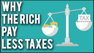 Why Rich People Pay Less Taxes Than You | The Truth About Taxes