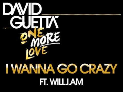 Download David Guetta - I Wanna Go Crazy (ft Will.I.Am)