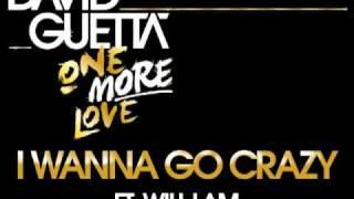 David Guetta - I Wanna Go Crazy (ft Will.I.Am)
