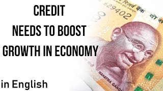 Credit needs to boost growth in India, Impact of Global Financial Crisis on Indian Economy explained