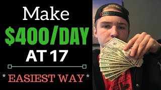 3 MINDLESS Ways To Make $400/Day At 17 (Easy Online Income)