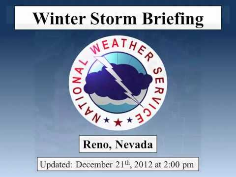 National Weather Service Reno - Dec. 21, 2012 - Updated Winter Storm Briefing For Holiday Travel