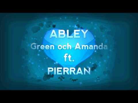 Abley - Green och Amanda (feat. Pierran)