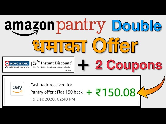 Amazon Pantry Double Dhamaka Offer - ₹150 Bank Discount + ₹150 Cashback Coupon  How To Order Grocery