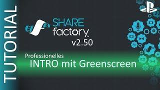 Professionelles INTRO mit ShareFactory erstellen - Greenscreen TUTORIAL [PS4/GERMAN]