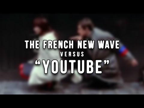 The French New Wave vs YouTube