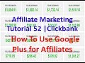 Affiliate Marketing Tutorial 52 | Clickbank | How To Use Google Plus for Affiliates
