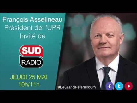 François Asselineau invité du Grand référendum sur Sud Radio - 25/05/17