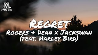 Rogers & Dean x Jackswan - Regret (feat. Harley Bird) (Lyrics)