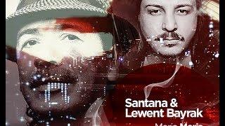 Santana - Maria Maria ( Lewent Bayrak Remix )