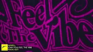 Axwell - (Can You) Feel The Vibe (Radio Edit)