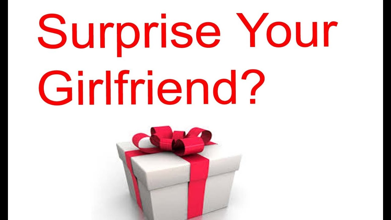 How to surprise your girlfriend with a unique gift youtube negle