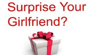 How To Surprise Your Girlfriend With A Unique Gift?