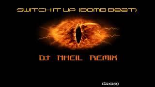 Switch it up (Bomb Beat) Dj Nheil