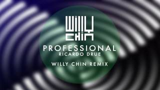 Ricardo Drue - Professional [Willy Chin Remix]