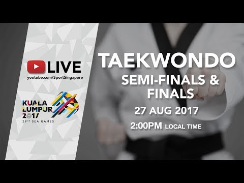 Taekwondo Semi-Finals and Finals | 29th SEA Games 2017