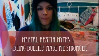MHM Myths - Being Bullied Made Me stronger