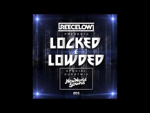 Reece Low - Locked & Lowded Episode 5 feat. New World Sound