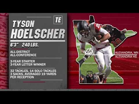 Tyson Hoelscher (TE, 6-3, 240, Alexandria, Minn./Alexandria HS)