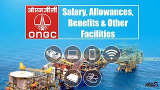 ONGC Salary, Allowances, Benefits & Facilities by Ex Executive Engineer ONGC