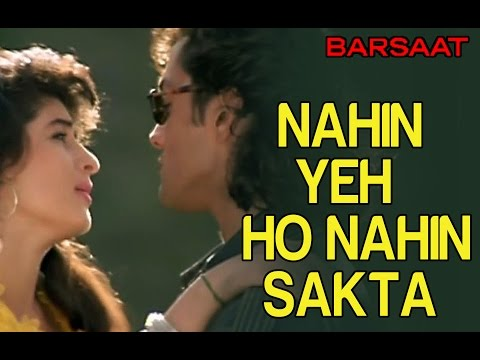 Nahin Yeh Ho Nahin Sakta - Barsaat - Bobby Deol & Twinkle Khanna - Full Song